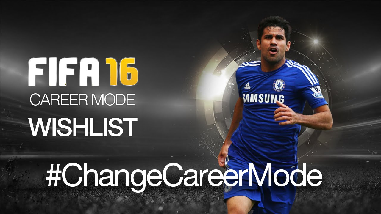 FIFA 16 Career Mode Wish List
